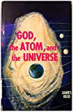 img - for God, the atom, and the universe book / textbook / text book