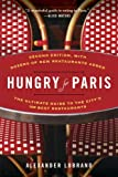 Alexander Lobrano Hungry for Paris (Second Edition): The Ultimate Guide to the City's 109 Best Restaurants