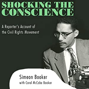 Shocking the Conscience: A Reporter's Account of the Civil Rights Movement | [Simeon Booker, Carol Mcabe Booker]