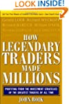 How Legendary Traders Made Millions:...