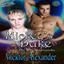 Mickey's Duke: The Wilgrin Chronicles, Book 1 Audiobook by Vicktor Alexander Narrated by John Anthony Davis