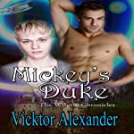 Mickey's Duke: The Wilgrin Chronicles, Book 1 | Vicktor Alexander