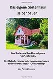 Das eigene Gartenhaus selber bauen.   2. Auflage