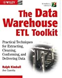 The Data WarehouseETL Toolkit: Practical Techniques for Extracting, Cleaning, Conforming, and Delivering Data 1st by Ralph Kimball, Joe Caserta (2004) Paperback