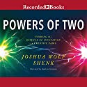 Powers of Two: Finding the Essence of Innovation in Creative Pairs (       UNABRIDGED) by Joshua Wolf Shenk Narrated by Andrew Garman