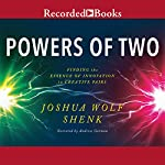 Powers of Two: Finding the Essence of Innovation in Creative Pairs | Joshua Wolf Shenk