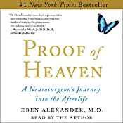 Proof of Heaven: A Neurosurgeon's Near-Death Experience and Journey into the Afterlife | [Eben Alexander]