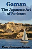 Gaman The Japanese Art of Patience (The Apricot Tree House Mystery Series)