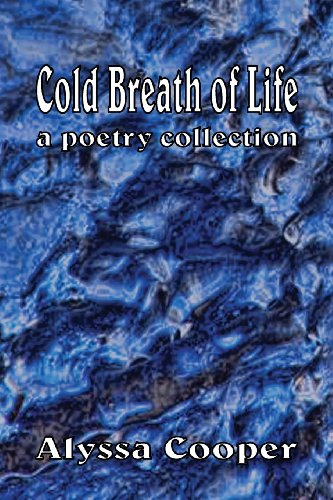 Cold Breath of Life: A Poetry Collection