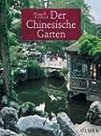 Der Chinesische Garten: Geschichte, K...