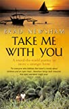 img - for Take Me with You: A Round-the-World Journey to Invite a Stranger Home book / textbook / text book