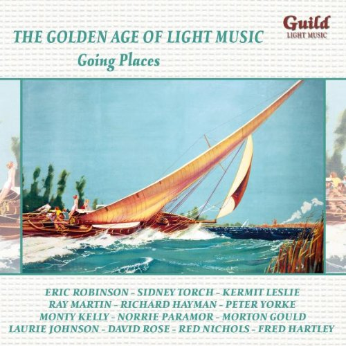 The Golden Age of Light Music: Going Places by David Bee,&#32;Jackie Brown,&#32;Oliphant Chuckerbutty,&#32;Caroll Coates and Joyce Cochrane