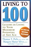 img - for Living To 100: Lessons In Living To Your Maximum Potential At Any Age by Perls, Thomas T., Hutter Silver, Margery (1999) Paperback book / textbook / text book