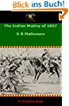 The Indian Mutiny of 1857 (English Ed...