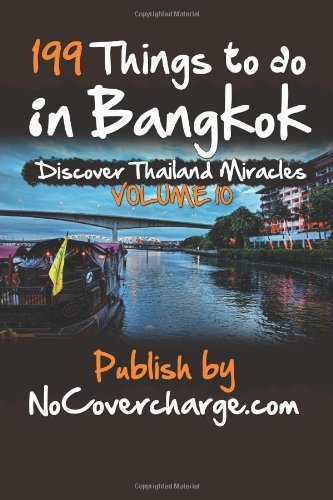 199 Things to do in Bangkok: Discover Thailand's Miracles Volume 10