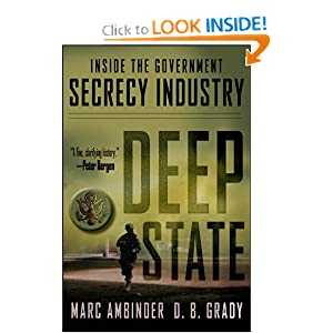 Deep State Inside the Government Secrecy Industry - Marc Ambinder, D.B. Grady
