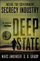 Deep state : inside the government secrecy industry