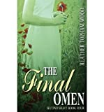 [ THE FINAL OMEN: SECOND SIGHT BOOK FOUR ] By Wood, Heather Topham ( Author) 2013 [ Paperback ]