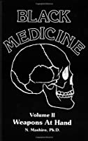 Weapons At Hand: 2 (Black Medicine)
