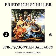 Friedich Schiller - Seine schönsten Balladen II Hörbuch von Friedrich Schiller Gesprochen von: Karlheinz Gabor