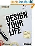 Design Your Life: Dein ganz persönlic...