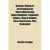 Verkehr (Gliwice): Stra Enbahn Im Oberschlesischen Industriegebiet, Flughafen Gliwice, Ring in Gliwice, Ulica...