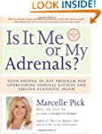 Is It Me or My Adrenals?: Your Proven...