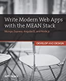 Write Modern Web Apps with the MEAN Stack: Mongo, Express, AngularJS, and Node.js (Develop and Design)