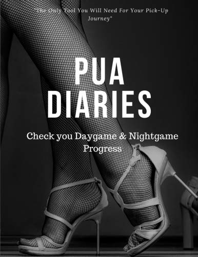 PUA DIARIES - Check you Daygame & Nightgame Progress The Only Tool You Will Need For Your Pick-Up Journey- PUA,MYSTERY,PICKUP ,DAYGAME,NIGHTGAME [Mind, The Wonderful] (Tapa Blanda)