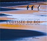 L'Odyss�e du roi : Le long p�riple du manchot royal