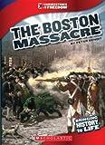 The Boston Massacre (Cornerstones of Freedom, Third)