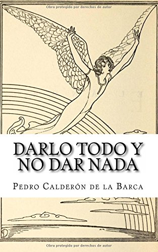 Darlo todo y no dar nada (Spanish Edition)