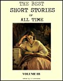 img - for THE BEST SHORT STORIES OF ALL TIME Volume 3 book / textbook / text book