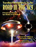 George Hunt Williamson Traveling The Path Back To The Road In The Sky: A Strange Saga Of Saucers, Space Brothers & Secret Agents