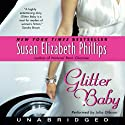Glitter Baby (       UNABRIDGED) by Susan Elizabeth Phillips Narrated by Julia Gibson