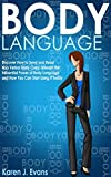 Body Language: Discover How to Send and Read Non Verbal Body Cues; Unleash the Influential Power of Body Language and How You Can Start Using It Today