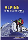 Alpine Mountaineering: Essential Knowledge for Budding Alpinists