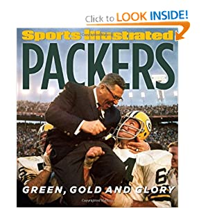 Sports Illustrated PACKERS: Green, Gold and Glory by Editors of Sports Illustrated