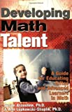 img - for Developing Math Talent: A Guide for Educating Gifted and Advanced Learners in Math by Assouline Ph.D. Susan Lupkowski-Shoplik Ph.D. Ann (2005-09-01) Paperback book / textbook / text book