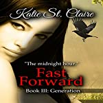 Fast Forward: Book III: Generation: The Van Burens 3 | Katie St. Claire