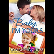 Baby, I'm Yours: Life, Love and Babies Book 2 | Samantha Chase