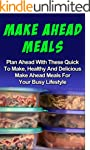 Make Ahead Meals: Plan Ahead With The...