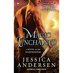 Magic Unchained: A Novel of the Nightkeepers (FINAL PROPHECY)