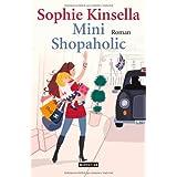 "Mini Shopaholic: Romanvon ""Sophie Kinsella"""