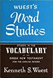 Word Studies: Studies in the Vocabulary of the Greek New Testament (0802812406) by Wuest, Kenneth S.