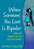 img - for When Someone You Love Is Bipolar: Help and Support for You and Your Partner book / textbook / text book