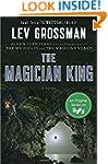 The Magician King: A Novel (Magicians...