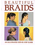 img - for Beautiful Braids: An Illustrated Step-by-Step Guide book / textbook / text book