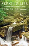 Seeking Life: The Baptismal Invitation of the Rule of St. Benedict (0814618804) by Esther de Waal