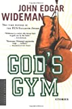 God's Gym: Stories (0618711996) by Wideman, John Edgar